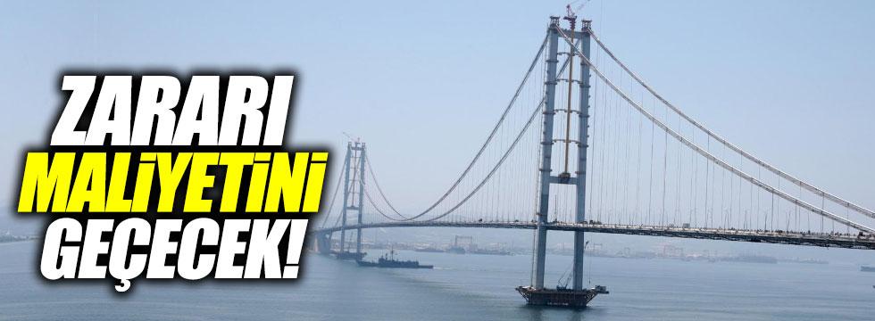 'Yıl sonunda zarar, Osmangazi köprüsünün maliyetini geçecek'