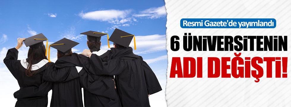 6 üniversitenin adı değişti