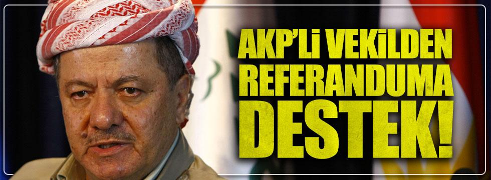 AKP'li vekilden 'Kürdistan referandumu'na tam destek!