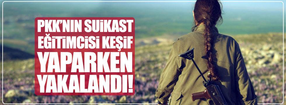 PKK'nın 'suikast eğitimcisi' keşif yaparken yakalandı!