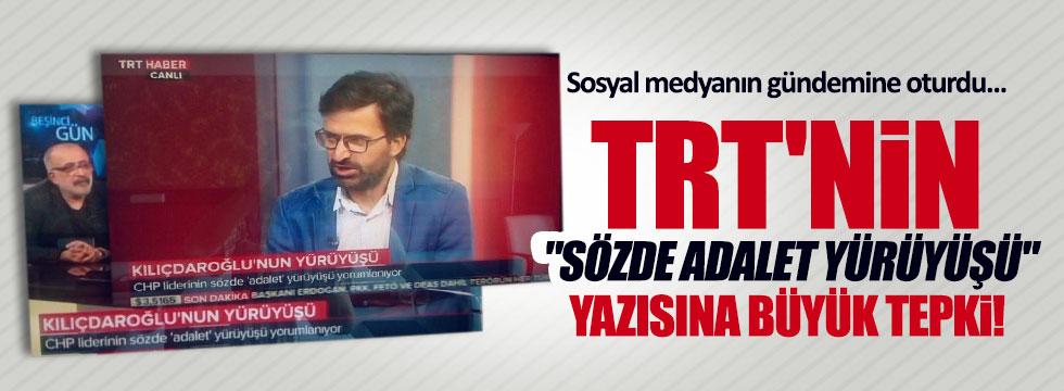 TRT'nin Adalet Yürüyüşü başlığı isyan ettirdi