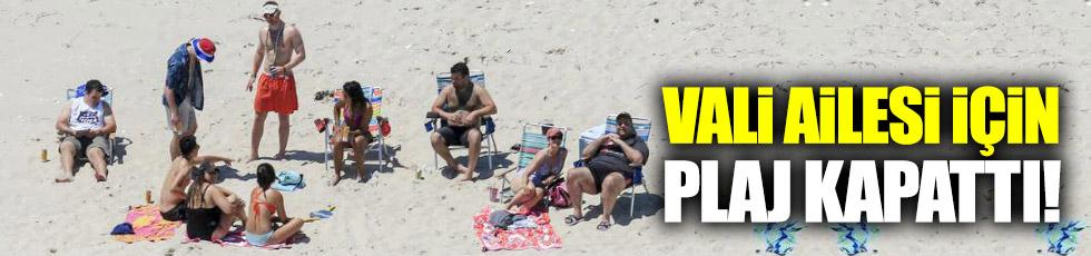 Vali ailesi için plajı kapattı!