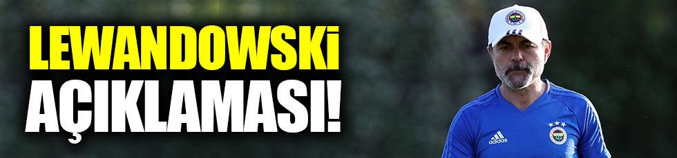 Kocaman, Lewandowski gerçeğini açıkladı!