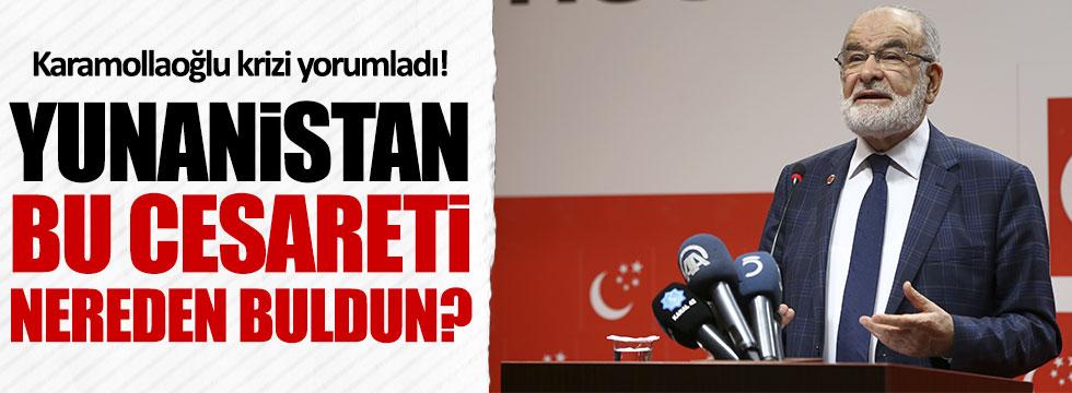 Karamollaoğlu: Yunanistan bu cesareti nereden buldu?