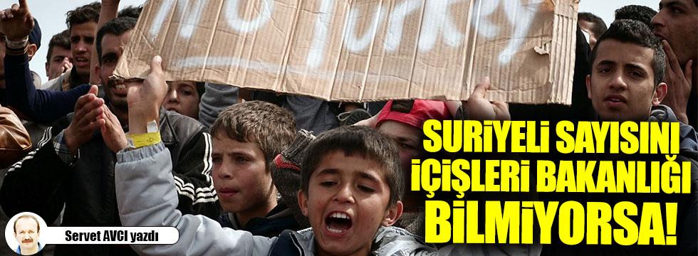 Suriyeli sayısını İçişleri Bakanlığı bilmiyorsa!