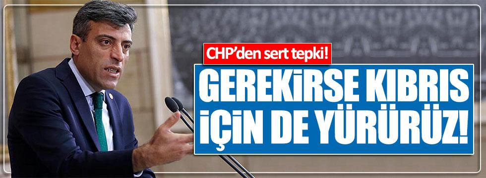 """""""CHP'liler, gerekirse Kıbrıs için de yürür"""""""