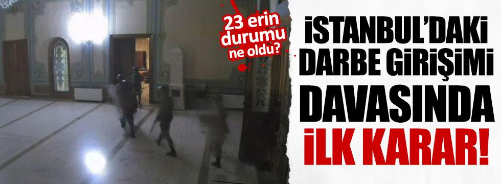 İstanbul'daki darbe girişimi davasında ilk karar