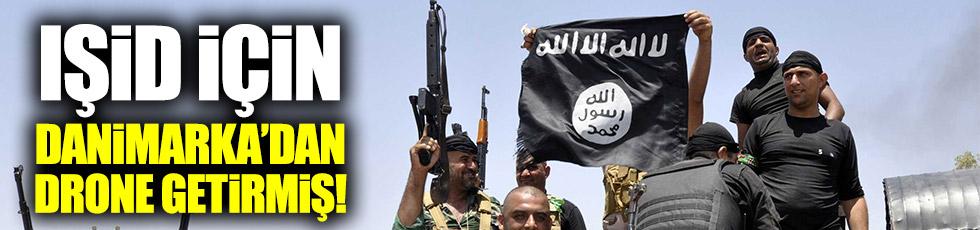 IŞİD için Danimarka'dan Suriye'ye 'drone' getirmiş!