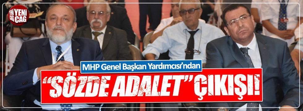 """MHP'li Tanrıkulu'ndan """"sözde adalet yürüşüyü"""" çıkışı"""