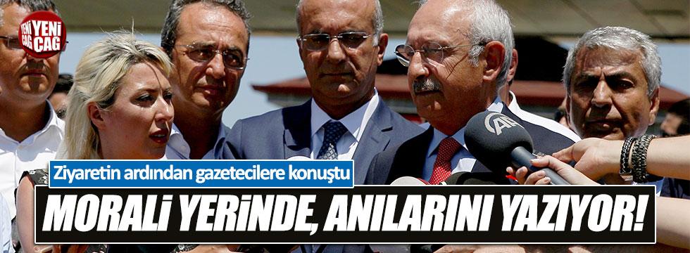 Kılıçdaroğlu: Morali yerinde, anılarını yazıyor