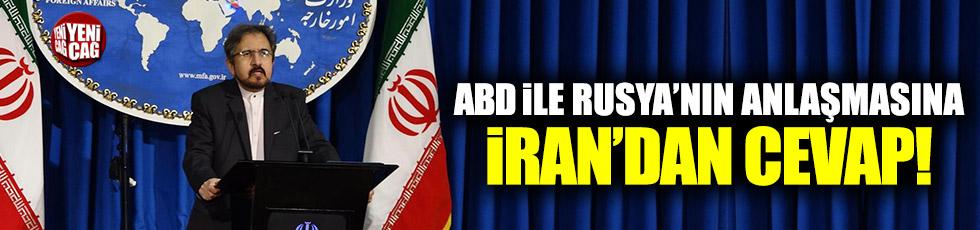 ABD ile Rusya'nın anlaşmasına İran'dan cevap!