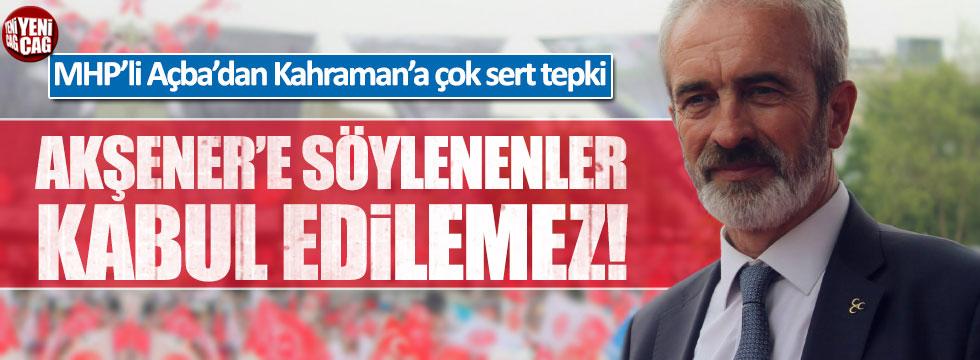MHP'li Açba'dan Akşener'e tam destek