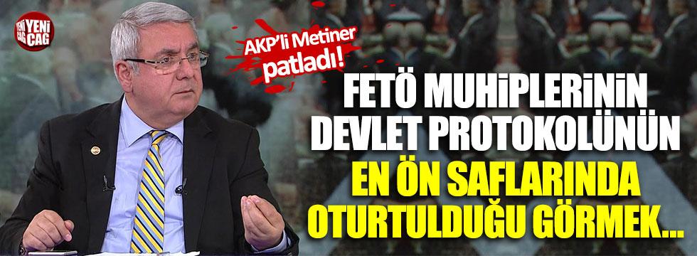 AKP'li vekil: FETÖ muhiplerinin protokolde en önde oturması...