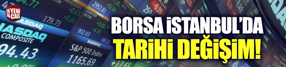 Borsa İstanbul'a tarihi değişim geliyor
