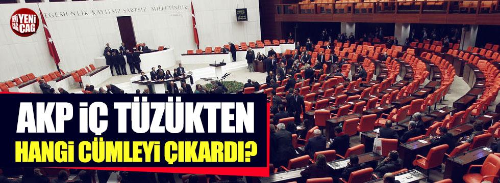 AKP 'iç tüzük'ten hangi cümleyi çıkardı?