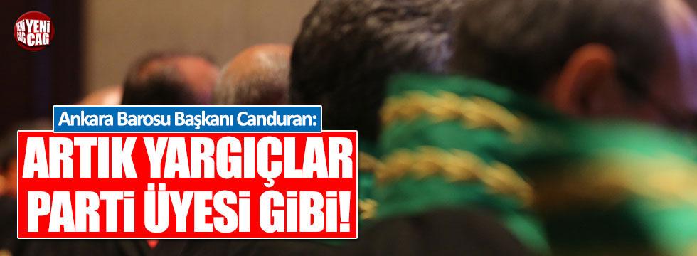 Ankara Barosu Başkanı Canduran:  Artık yargıçlar parti üyesi gibi