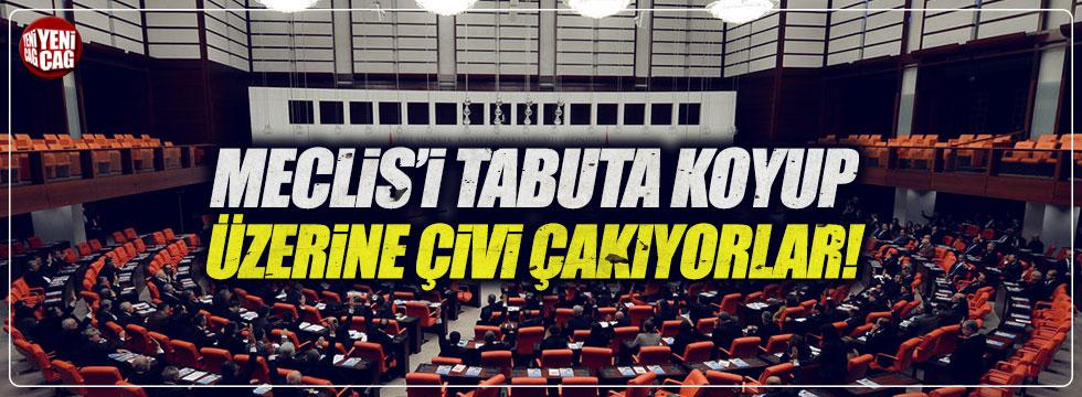 Meclis'in tabutunun üzerine çivi çakılıyor