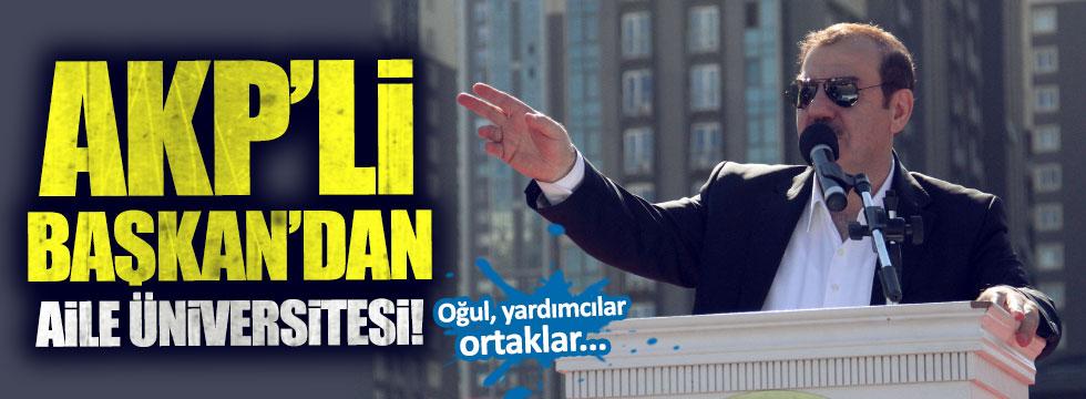 AKP'li Başkan'dan aile üniversitesi