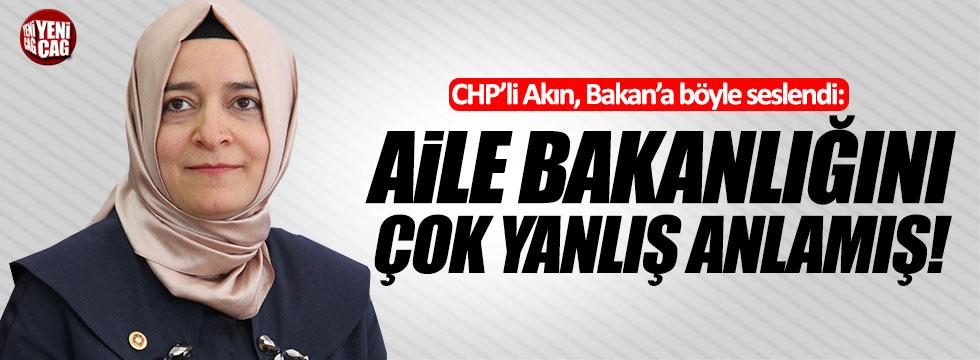 """CHP'li Akın: """"Aile Bakanlığını çok yanlış anlamış!"""""""