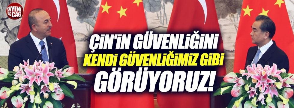 """Çavuşoğlu, """"Çin'in güvenliğini kendi güvenliğimiz gibi görüyoruz"""""""