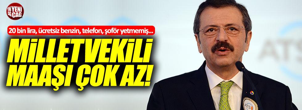 """Rıfat Hisarcıkoğlu: """"Milletvekili maaşı çok az!"""""""