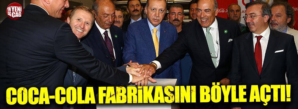 Erdoğan, Coca-Cola fabrikasını böyle açtı!