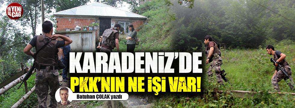 Karadeniz'de PKK'nın ne işi var!