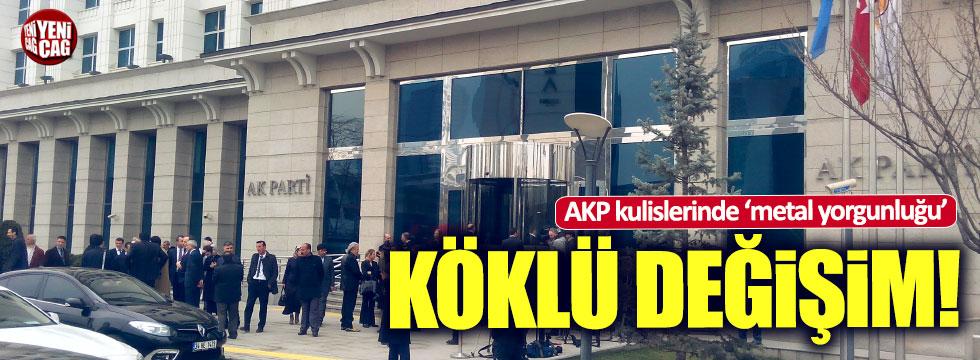 AKP'de köklü değişim sinyalleri
