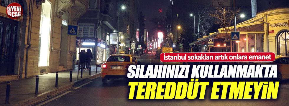 İstanbul sokaklarına onlar sahip çıkacak