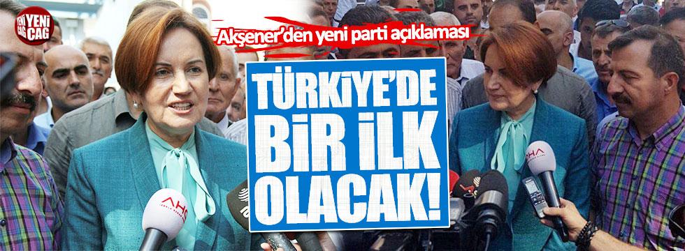 Akşener'den yeni parti açıklaması: Bir ilk olacak