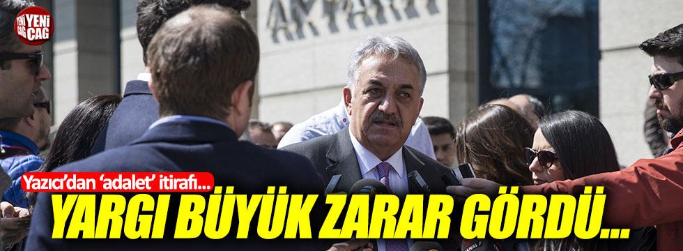 """Hayati Yazıcı: """"Yargı büyük zarar gördü..."""""""
