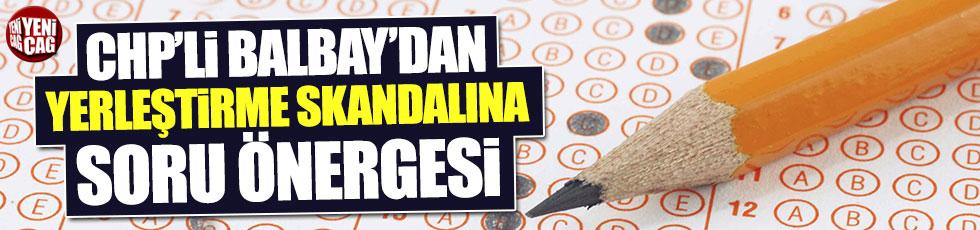 CHP'li Balbay'dan ÖSYM'nin yerleştirme skandalına tepki