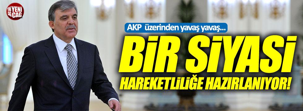 """""""Abdullah Gül, AKP içerisinde yavaş yavaş siyasete hazırlanıyor"""""""