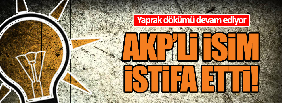 AKP'de istifa