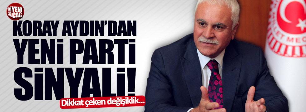 Koray Aydın'dan 'Yeni Parti' sinyali!