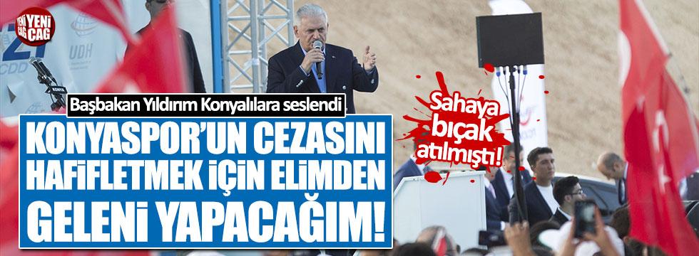 Yıldırım: Konyaspor'un cezasını indirmek için ne gerekiyorsa yapacağım