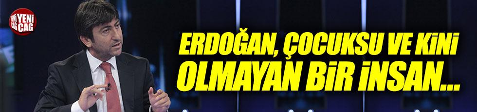 """Rıdvan Dilmen: """"Erdoğan, çocuksu, sıfır kini olan bir insan..."""""""