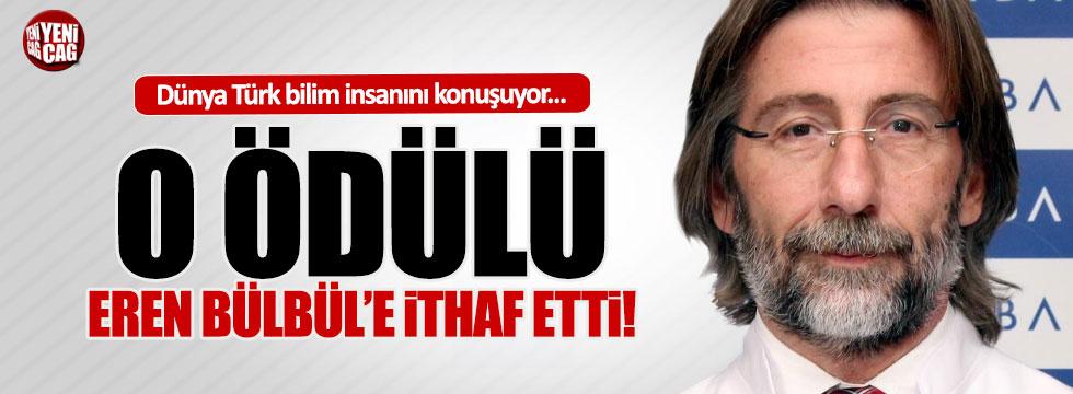 Türk bilim insanı aldığı ödülü Eren Bülbül'e ithaf etti
