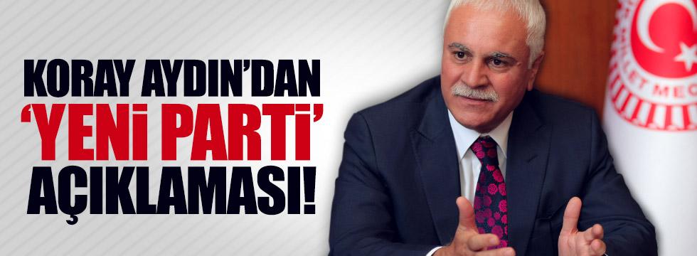 Koray Aydın'dan 'Yeni Parti' açıklaması!