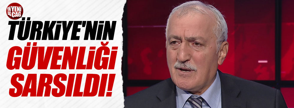 Tantan: Türkiye'nin güvenliği sarsıldı!