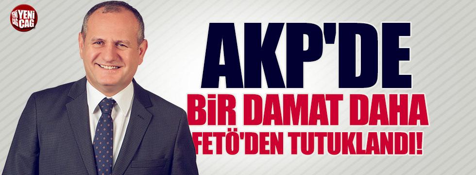 AKP'li Başkan'ın damadına FETÖ'den tutuklama