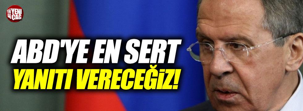 Lavrov: ABD'ye en sert yanıtı vereceğiz