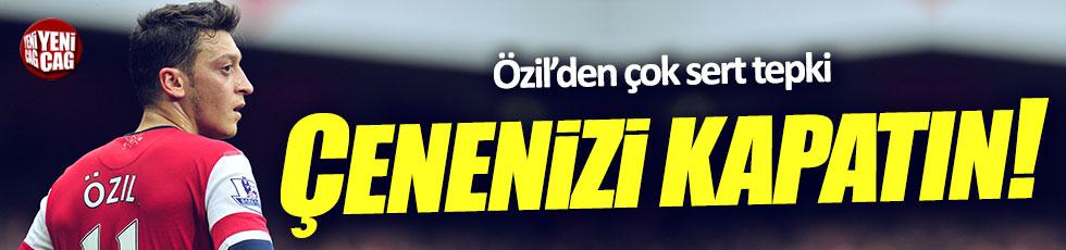 Mesut Özil: Çenenizi kapatın!