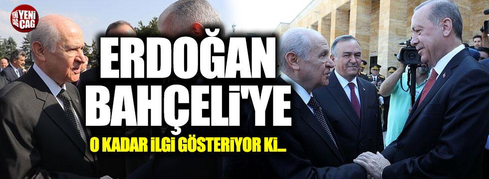 """""""Erdoğan Bahçeli'ye öyle çok ilgi gösteriyor ki..."""""""