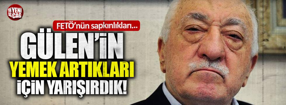 """""""Gülen'in yemek artıkları için..."""""""