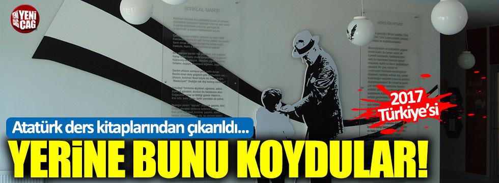 Atatürk ders kitaplarından çıkarıldı, yerine bunu koydular!