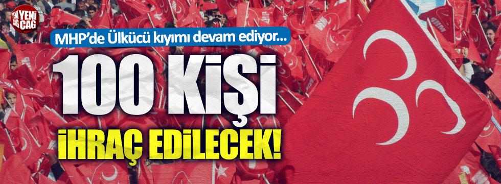 MHP'de 100 partiliye daha ihraç!