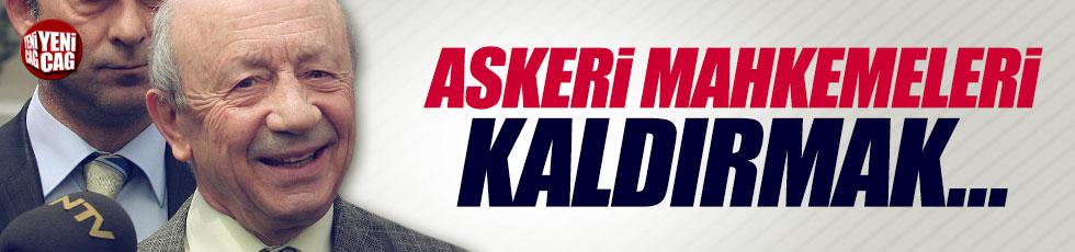 """Türk: """"Askeri mahkemeleri kaldırmak anlamsız"""""""