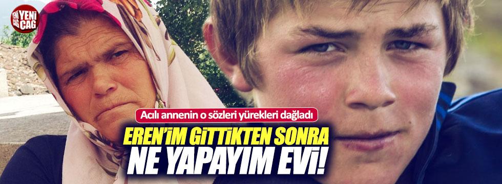 """Eren Bülbül'ün annesi: """"Çocuğumun kanı yerde kalmasın"""""""