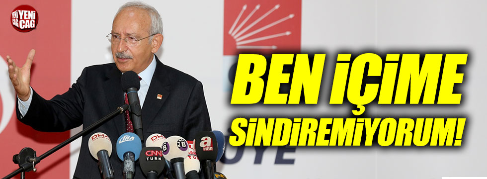 """Kılıçdaroğlu: """"İçime sindiremiyorum"""""""